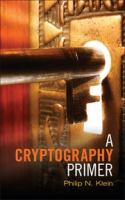 Cover image for A cryptography primer : secrets and promises