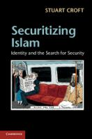 Cover image for Securitizing Islam : identity and the search for security