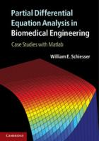 Cover image for Partial differential equation analysis in biomedical engineering : case studies with MATLAB