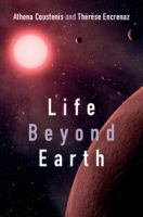 Cover image for Life beyond Earth : the search for habitable worlds in the Universe