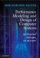 Cover image for Performance modeling and design of computer systems : queueing theory in action