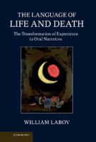 Cover image for The language of life and death : the transformation of experience in oral narrative