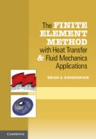 Cover image for The finite element method with heat transfer and fluid mechanics applications