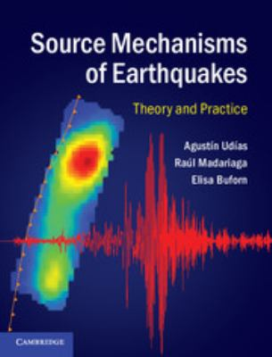 Cover image for Source mechanisms of earthquakes : theory and practice