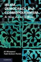 Cover image for Islam, democracy, and cosmopolitanism : at home and in the world