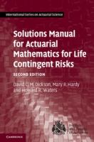 Cover image for Solutions manual for Actuarial Mathematics for life contingent risks