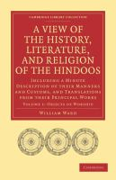 Cover image for A view of the history, literature and religion of the Hindoos : including a minute description of their manners and customs and translations from their principal works