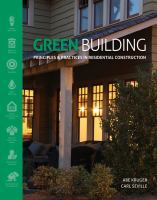 Cover image for Green building : principles and practices in residential construction