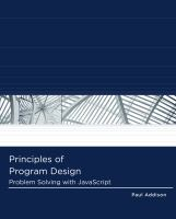 Cover image for Principles of program design : problem-solving with JavaScript