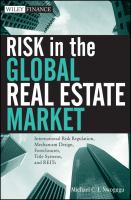 Cover image for Risk in the global real estate market : international risk regulation, mechanism design, foreclosures, title systems, and REITs