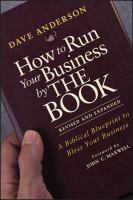 Cover image for How to run your business by the book : a biblical blueprint to bless your business