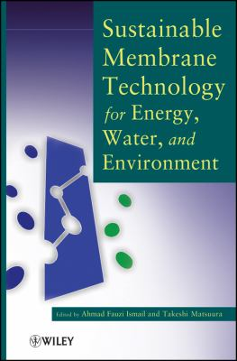 Cover image for Sustainable membrane technology for energy, water, and environment