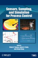 Cover image for Sensors, sampling, and simulation for process control : proceedings of a symposium sponsored by the Process Technology and Modeling Committee and the Solidification Committee of the Extraction and Processing Division of TMS (The Minerals, Metals & Materials Society) and Association for Iron and Steel Technology (AIST), held during the TMS 2011 Annual Meeting & Exhibition, San Diego, California, USA, February 27-March 3, 2011