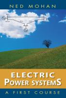 Cover image for Electric power systems : a first course