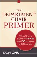 Cover image for The department chair primer : what chairs need to know and do to make a difference