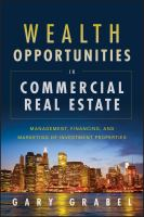 Cover image for Wealth opportunities in commercial real estate : management, financing and marketing of investment properties