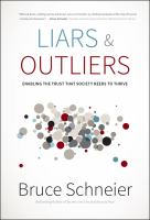 Cover image for Liars and outliers : enabling the trust that society needs to thrive