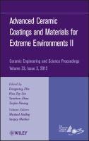 Cover image for Advanced ceramic coatings and materials for extreme environments II a collection of papers presented at the 36th International Conference on Advanced Ceramics and Composites, January 22-27, 2012, Dayton Beach, Florida