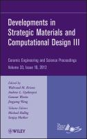 Cover image for Developments in strategic materials and computational design III : a collection of papers presented at the 36th International Conference on Advanced Ceramics and Composites, January 22-27, 2012, Daytona Beach, Florida