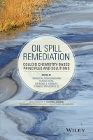 Cover image for Oil spill remediation : colloid chemistry-based principles and solutions