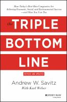 Cover image for The triple bottom line : how today's best-run companies are achieving economic, social, and environmental success--and how you can too