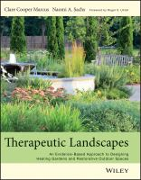 Cover image for Therapeutic landscapes : an evidence-based approach to designing healing gardens and restorative outsdoor spaces