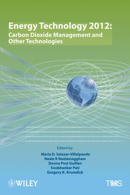 Cover image for Energy technology 2012 : carbon dioxide management and other technologies : proceedings of symposia sponsored by the Energy Committee of the Extraction and Processing Division and the Light Metals Division of TMS (The Minerals, Metals & Materials Society) : held during the TMS 2012 Annual Meeting & Exhibition, Orlando, Florida, USA, March 11-15, 2012