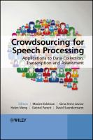 Cover image for Crowdsourcing for speech processing : applications to data collection, transcription, and assessment