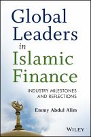 Cover image for Global leaders in Islamic finance : industry milestones and reflections