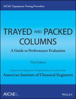 Cover image for AIChE equipment testing procedure. Trayed & packed columns : a guide to performance evaluation / Equipment Testing Procedures Committee of the American Institute of Chemical Engineers.