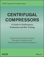 Cover image for Centrifugal compressors : a guide to performance evaluation and site testing