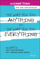 Cover image for The way you do anything is the way you do everything : the why of why your business isn't making more money