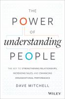 Cover image for The power of understanding people : the key to strengthening relationships, increasing sales, and enhancing organizational performance