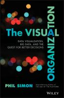 Cover image for The visual organization : data visualization, big data, and the quest for better decisions