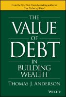 Cover image for The Value of Debt in Building Wealth : Creating Your Glide Path to a Healthy Financial L.I.F.E.