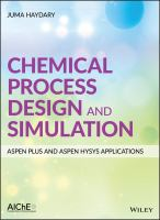 Cover image for Chemical Process Design and Simulation : Aspen Plus and Aspen HYSYS Applications