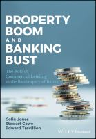 Cover image for Property Boom and Banking Bust : The Role of Commercial Lending in the Bankruptcy of Banks