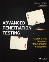 Cover image for Advanced Penetration Testing : Hacking the World's Most Secure Networks