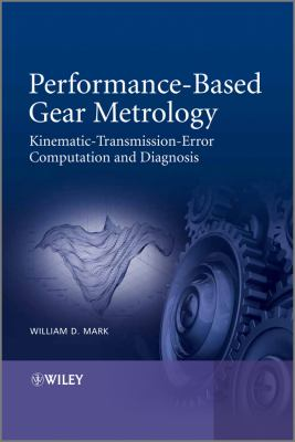 Cover image for Performance-based gear metrology : kinematic-transmission-error computation and diagnosis