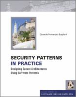 Cover image for Security patterns in practice : designing secure architectures using software patterns