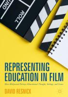 Cover image for Representing Education in Film : How Hollywood Portrays Educational Thought, Settings, and Issues