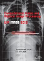 Cover image for Computational vision and medical image processing IV :  Vipimage 2013 : proceedings of VIPIMAGE 2013, Fourth ECCOMAS Thematic Conference on Computational Vision and Medical Image Processing, Funchal, Portugal, 14-16 October 2013