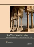 Cover image for High value manufacturing : advanced research in virtual and rapid prototyping : proceedings of the 6th International Conference on Advanced Research and Rapid Prototyping, Leiria, Portugal, 1-5 October, 2013