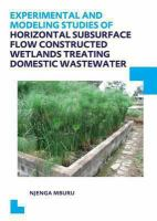 Cover image for Experimental and modeling studies of horizontal subsurface flow constructed wetlands treating domestic wastewater