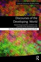 Cover image for Discourses of the developing world : researching properties, problems and potentials of the developing world