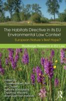 Cover image for The Habitats Directive in its EU environmental law context : European nature's best hope?
