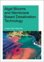 Cover image for Algal blooms and membrane based desalination technology