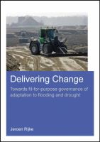Cover image for Delivering change : towards fit-for-purpose governance of adaptation to flooding and drought