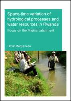 Cover image for Space-time variation of hydrological processes and water resources in Rwanda : focus on the migina catchment