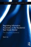 Cover image for Regulating Information Asymmetry in the Residential Real Estate Market : The Hong Kong Experience